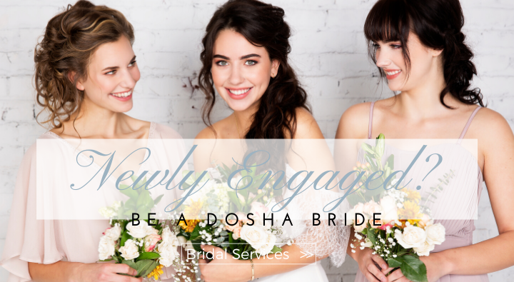 Are you newly engaged and ready for wedding planning? Cross hair and makeup off your list and become a dosha bride. Check out our bridal services.