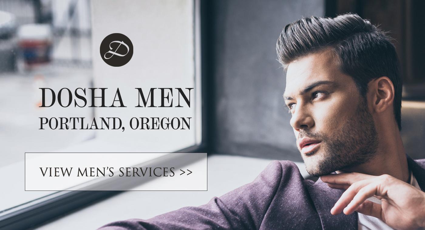 Dosha Men - Portland, Oregon