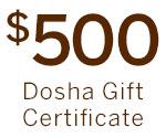 $500 Dosha Gift Certificate