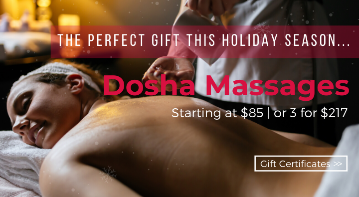 Pamper yourself and your loved ones with a signature dosha massage. Gift certificates available now.