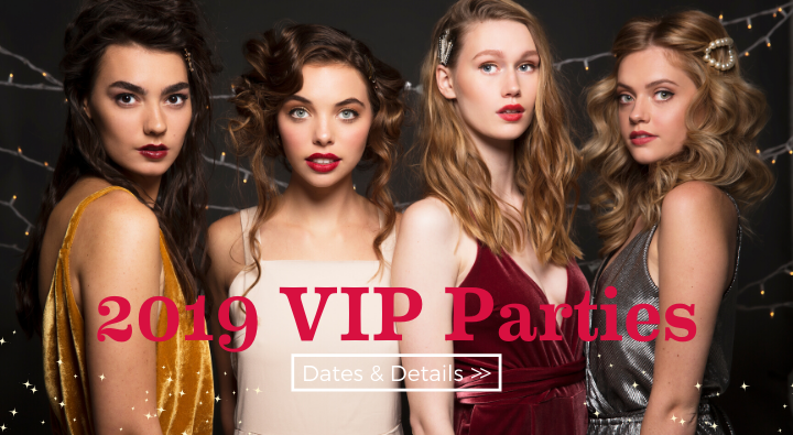 Join us for our 2019 VIP parties. Click here for dates and details.