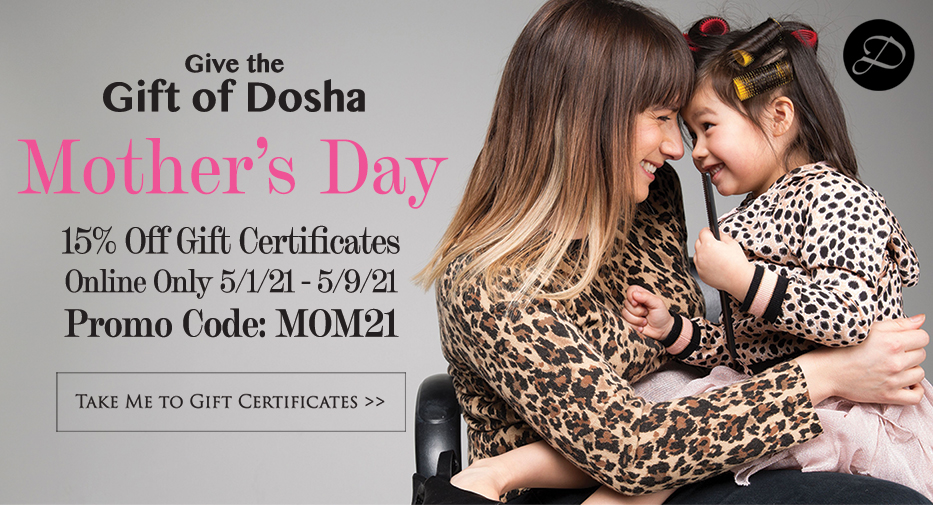Mother's Day Promo 15% Off Certificates at Dosha Salon Spa