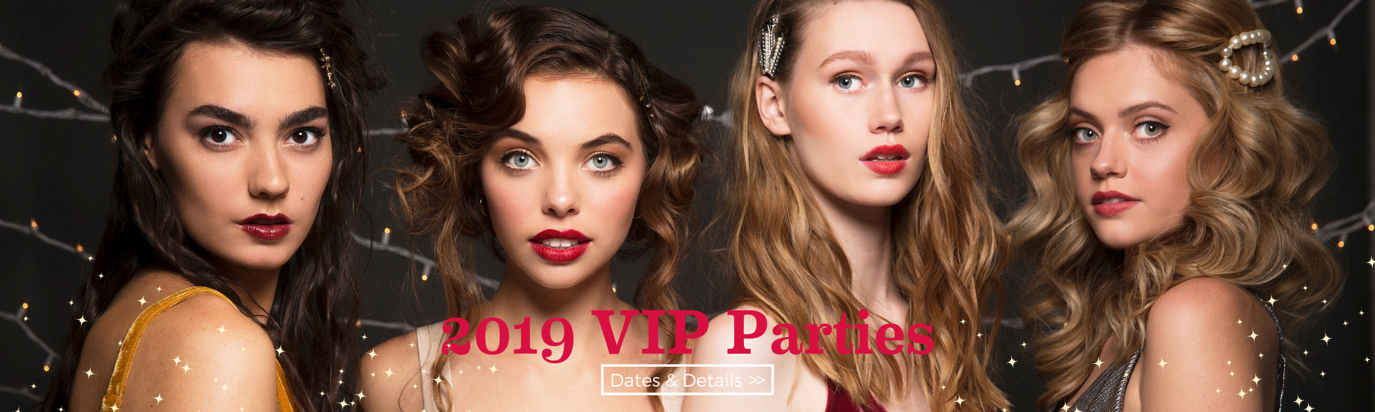 Please join us for our 2019 VIP Parties to get your 2020 VIP card plus exclusive deals and refreshments.